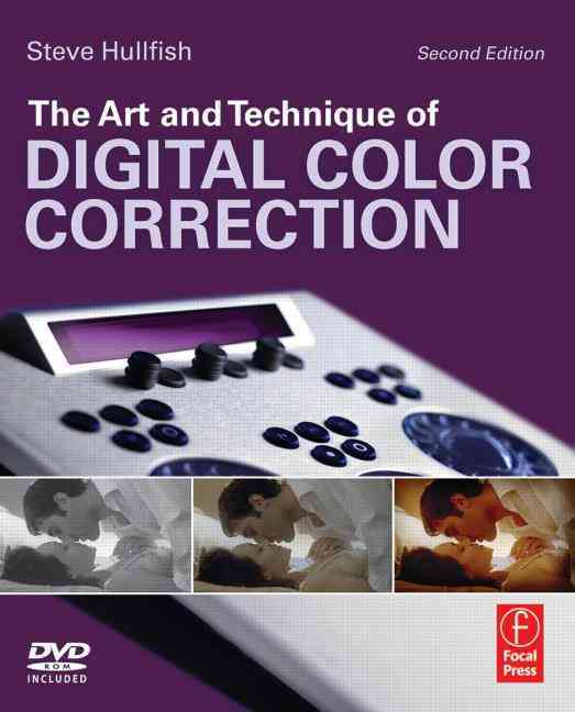 The Art and Technique of Digital Color Correction By Hullfish, Steve