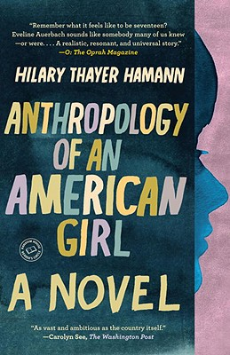 Anthropology of an American Girl By Hamann, Hilary Thayer