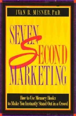 7 Second Marketing By Misner, Ivan R.